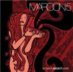 Click to purchase: http://www.amazon.com/Songs-About-Jane-Maroon-5/dp/B00006879E/ref=sr_1_1?s=music&ie=UTF8&qid=1425842286&sr=1-1&keywords=songs+about+jane